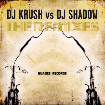 Listen : DJ Krush vs DJ Shadow : The Remixes
