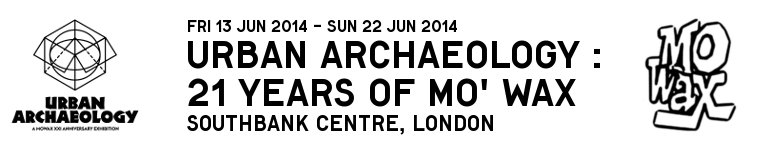 Urban Archaeology : 21 years of Mo' Wax at Southbank Centre